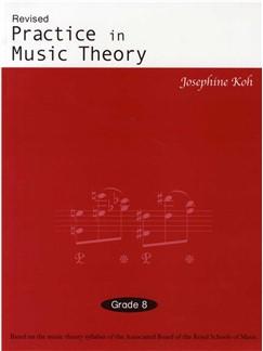 Josephone Khoh Practice In Music Theory Grade 8